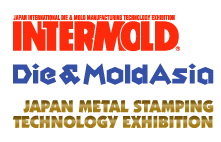 INTERMOLD Die & Mold Asia Japan Metal Stamping Technorogy Exhibition