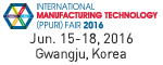 International Manufacturing Technology (PPURI) Fair 2016 Jun. 15-18, 2016 Gwangju, Korea